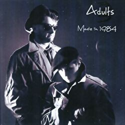 Adults - Made In 1984