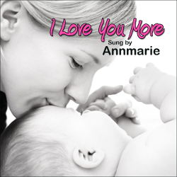 Annmarie - I Love You More