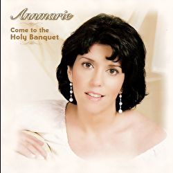 Annmarie - Come to the Holy Banquet