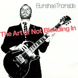 Burnshee Thornside - The Art Of Not Blending In