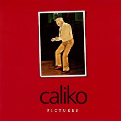 Caliko - Pictures