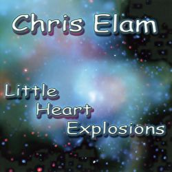 Chris Elam - Little Heart Explosions