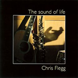 Chris Flegg - The Sound Of Life