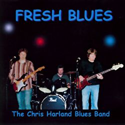 Chris Harland Blues Band - Fresh Blues