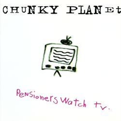 Chunky Planet - Pensioners Watch TV