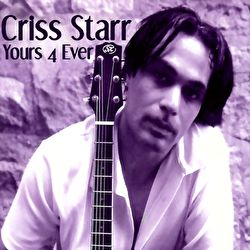 Criss Starr - Yours 4 Ever