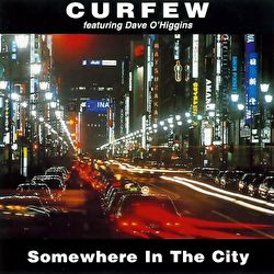 Curfew - Somewhere In The City
