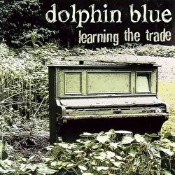 Dolphin Blue - Learning The Trade (Tom Waits Covers)