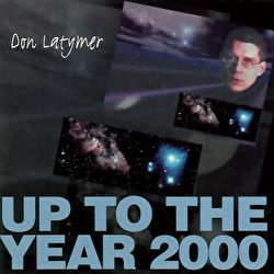 Don Latymer - Up To The Year 2000