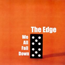 The Edge - We All Fall Down