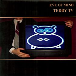 Eve Of Mind - Teddy TV