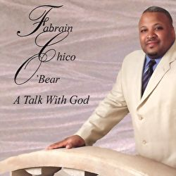 Fabrain Chico Obear - A Talk With God