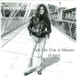 Faye Patton - Tell Me I'm A Sinner (Live)