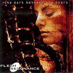 Flesh-resonance - The Dark Between The Stars