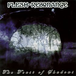 Flesh-resonance - The Feast Of Shadows