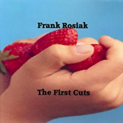 Frank Rosiak - The First Cuts