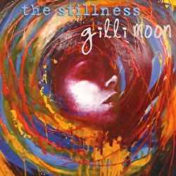 Gilli Moon - The Stillness