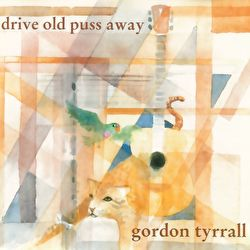 Gordon Tyrrall - Drive Old Puss Away