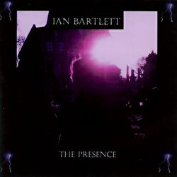 Ian Bartlett - The Presence