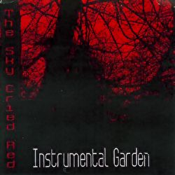Instrumental Garden - The Sky Cried Red