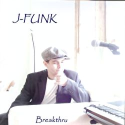 J-Funk - Breakthru