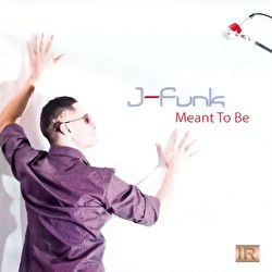 J-Funk - Meant To Be