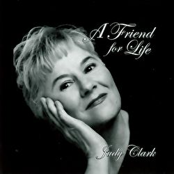 Judy Clark - A Friend For Life