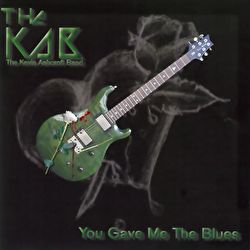 The Kab - You Gave Me The Blues