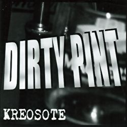 Kreosote - Dirty Pint