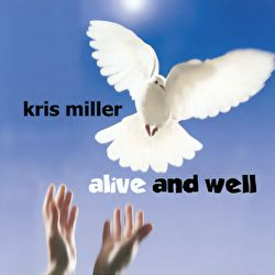 Kris Miller - Alive And Well