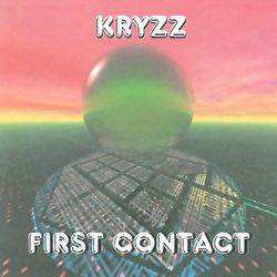 Kryzz - First Contact