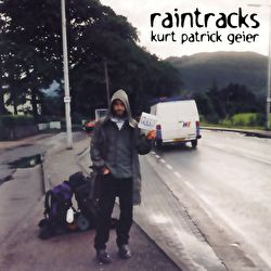 Kurt Patrick Geier - Raintracks