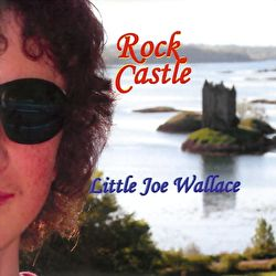 Little Joe Wallace - Rock Castle