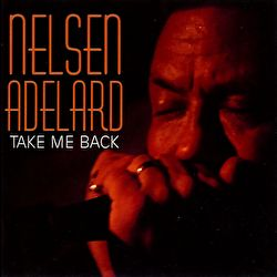 Nelsen Adelard - Take Me Back