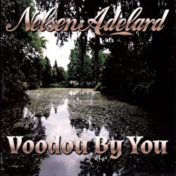 Nelsen Adelard - Voodou By You