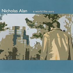 Nicholas Alan - A World Like Ours