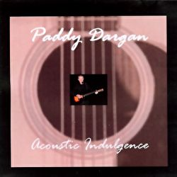 Paddy Dargan - Acoustic Indulgence