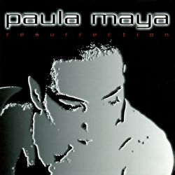 Paula Maya - Resurrection