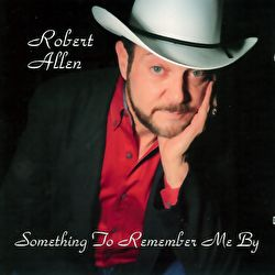 Robert Allen - Something To Remember Me By