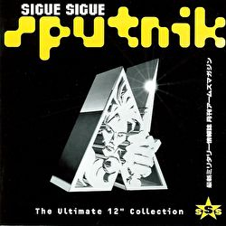 "Sigue Sigue Sputnik - The Ultimate 12"" Collection"