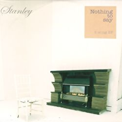 Stanley - Nothing To Say