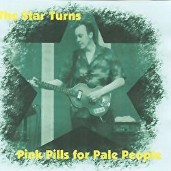 Star Turns - Pink Pills For Pale People