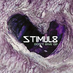 Stimul8 - Don't Give Up