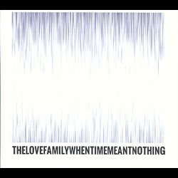 The Love Family - When Time Meant Nothing EP