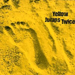 Yellow Jumps Twice - Yellow Jumps Twice